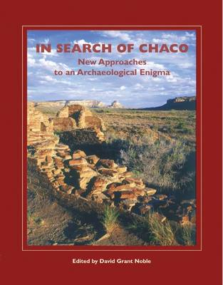 In Search of Chaco: New Approaches to an Archaeological Enigma (Paperback)