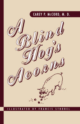 A Blind Hog's Acorns (Paperback)
