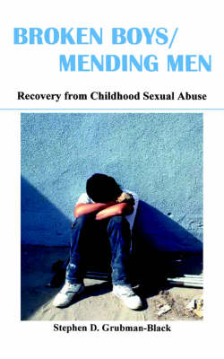 Broken Boys, Mending Men: Recovery from Childhood Sexual Abuse (Paperback)