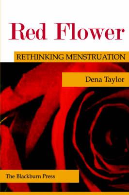 Red Flower: Rethinking Menstruation (Paperback)