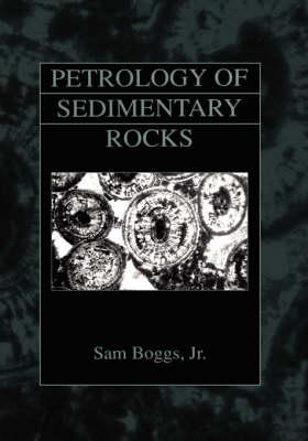 Petrology of Sedimentary Rocks (Hardback)