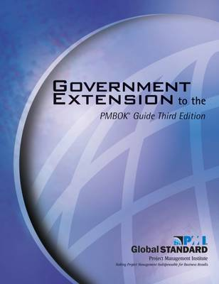 Government Extension to the PMBOK (R) Guide (Paperback)