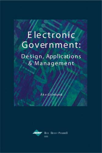 Electronic Government: Design Applications and Management (Paperback)