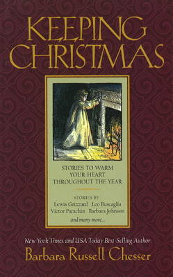 Keeping Christmas: Stories to Warm Your Heart Throughout the Year (Hardback)