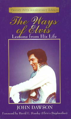 Ways of Elvis: Lessons from His Life (Hardback)