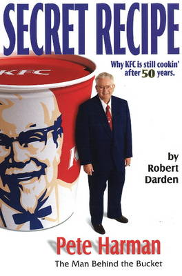 Secret Recipe: Why KFC is Still Cookin' After 50 Years (Paperback)