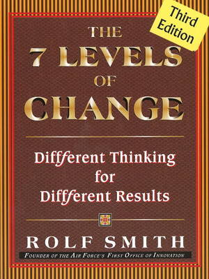 7 Levels of Change: Different Thinking for Different Results (Paperback)