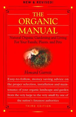 The Organic Manual: Natural Organic Gardening and Living for Your Family, Plants, and Pets (Paperback)