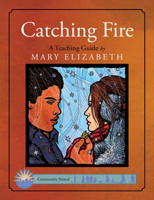 Catching Fire: A Teaching Guide: A Teaching Guide (Paperback)