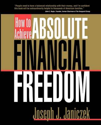 How to Achieve Absolute Financial Freedom (Paperback)