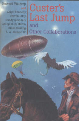 Custer's Last Jump: And Other Collaborations (Hardback)