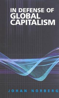 In Defense of Global Capitalism (Hardback)