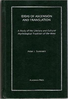 Ideas of Ascension and Translation: a Study of the Literary and Cultural Mythological Tradition of the West (Hardback)