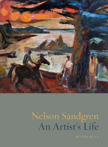 Nelson Sandgren: An Artist's Life (Hardback)