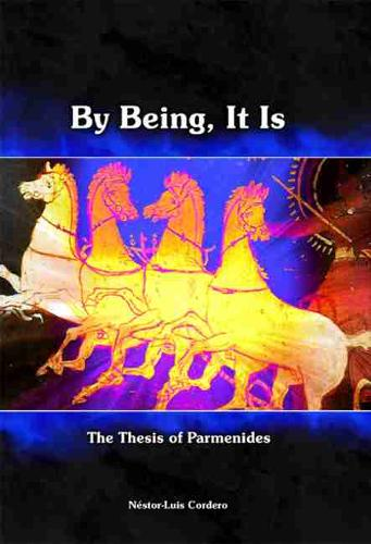 By Being, It Is: The Thesis of Parmenides (Hardback)