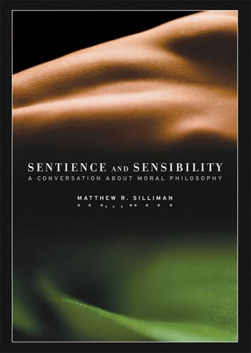 Sentience and Sensibility: A Conversation About Moral Philosophy (Hardback)