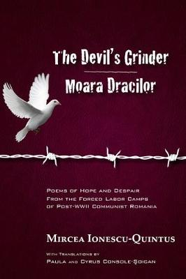 The Devil's Grinder, Moara Dracilor: Poems of Hope and Despair From the Forced Labor Camps of Post-WWII Communist Romania (Paperback)