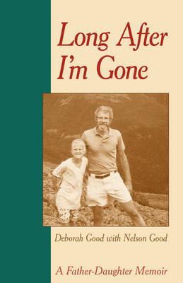Long After I'm Gone: A Father-Daughter Memoir (Paperback)