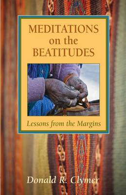 Meditations on the Beatitudes: Lessons from the Margins (Paperback)