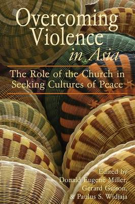 Overcoming Violence in Asia: The Role of the Church in Seeking Cultures of Peace (Paperback)