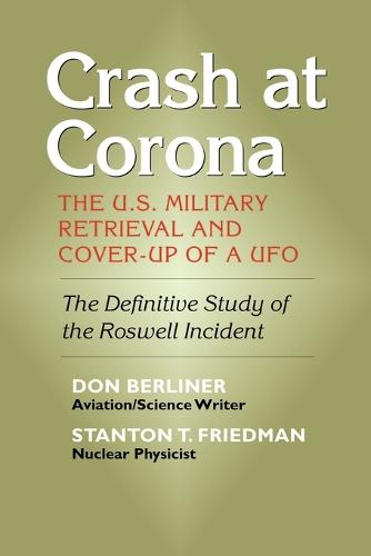 Crash at Corona: The U.S. Military Retrieval and Cover-Up of a UFO (Paperback)