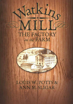 Watkins Mill: The Factory on the Farm (Paperback)