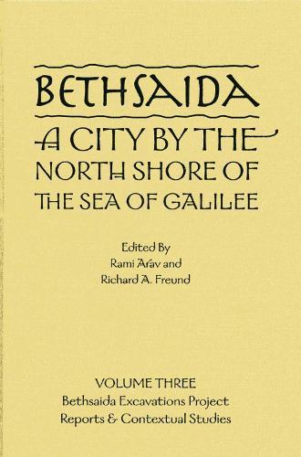 Bethsaida: A City by the North Shore of the Sea of Galilee, Vol. 3 - Truman State- Bethsaida (Hardback)