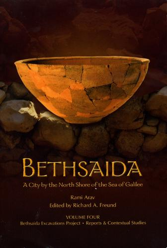 Bethsaida: A City by the North Shore of the Sea of Galilee, Vol. 4 - Truman State- Bethsaida (Paperback)