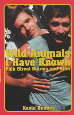 Wild Animals I Have Known: Polk Street Diaries and After (Paperback)