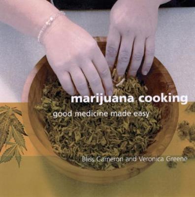 Marijuana Cooking: Good Medicine Made Easy (Paperback)
