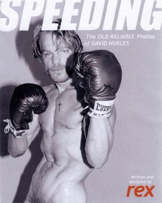 Speeding: The Old Reliable Photos of David Hurles (Paperback)