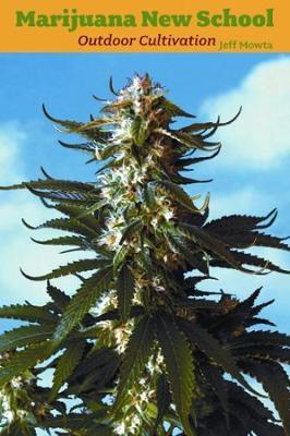 Marijuana New School Outdoor Cultivation (Paperback)