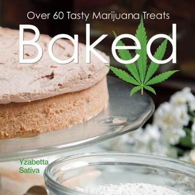 Baked: Over 50 Tasty Marijuana Treats (Paperback)