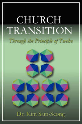Church Transition Through the Principle of 12 (Paperback)