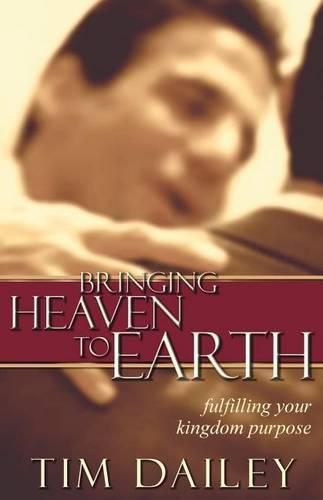 Bringing Heaven to Earth (Hardback)