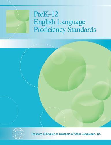 PreK-12 English Language Proficiency Standards (Paperback)