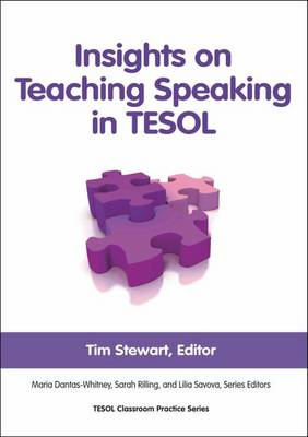 Insights on Teaching Speaking in Tesol - Classroom Practice Series (Paperback)