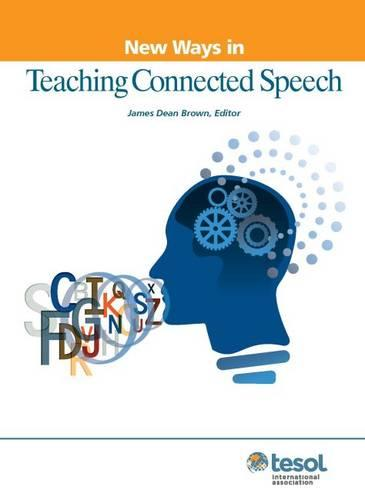 New Ways in Teaching Connected Speech - New Ways in Tesol (Paperback)