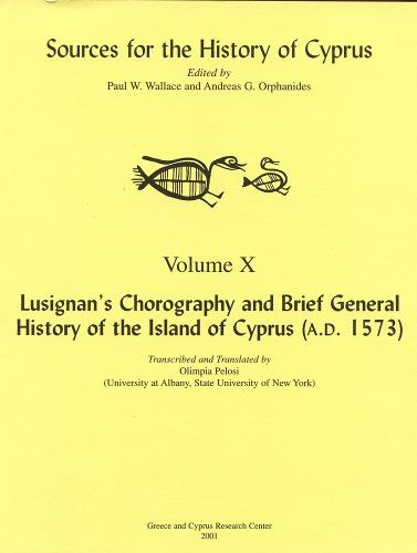 Lusignan's Chorography and Brief General History of the Island of Cyprus (A.D. 1573) - Sources for the History of Cyprus (Paperback)