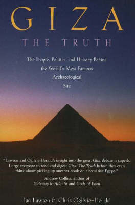 Giza, the Truth: The People, Politics, and History Behind the World's Most Famous Archaeological Site (Paperback)