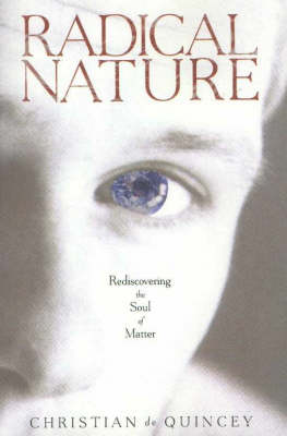 Radical Nature: Rediscovering the Soul of Matter (Paperback)