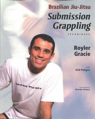 Brazilian Jiu-Jitsu: Submission Grappling Techniques (Paperback)