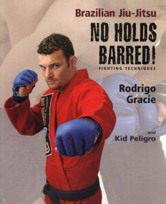 Brazilian Jiu-jitsu No Holds Barred! Fighting Techniques (Paperback)
