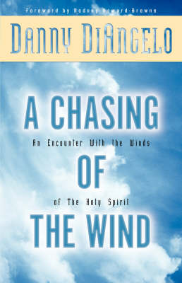 A Chasing of the Wind: An Encounter with the Winds of the Holy Spirit (Paperback)