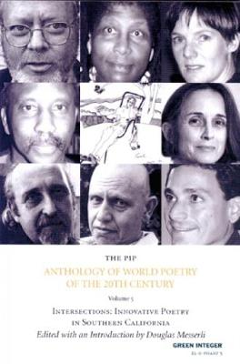 The The Pip Anthology of World Poetry of the 20th Century: The Pip Anthology Of World Poetry Of The 20th Century Vol. 5 Intersections: Innovative Poetry in Southern California v. 5 (Paperback)