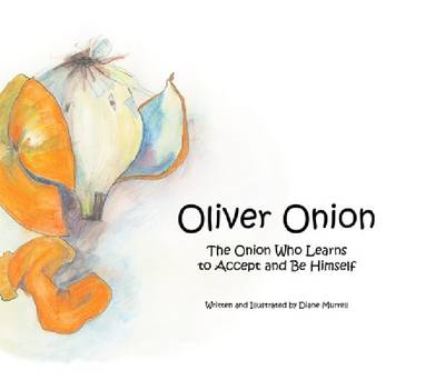 Oliver Onion: The Onion Who Learns to Accept and be Himself (Hardback)
