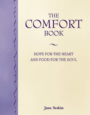 Comfort Book: Hope For the Heart and Food For the Soul (Hardback)