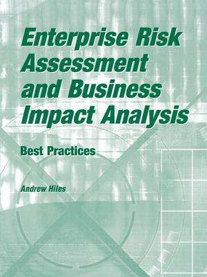 Enterprise Risk Assessment and Business Impact Analysis: Best Practices (Paperback)