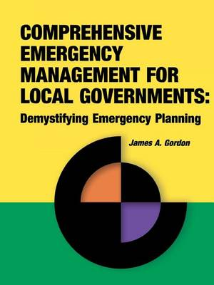 Comprehensive Emergency Management for Local Governments: Demystifying Emergency Planning (Paperback)