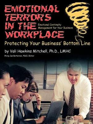 Emotional Crises in the Workplace: Protecting Your Business' Bottom Line - Emotional Continuity Management (Paperback)
